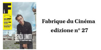 Fabrique du Cinema - Cover 27 - www.fabriqueducinema.it
